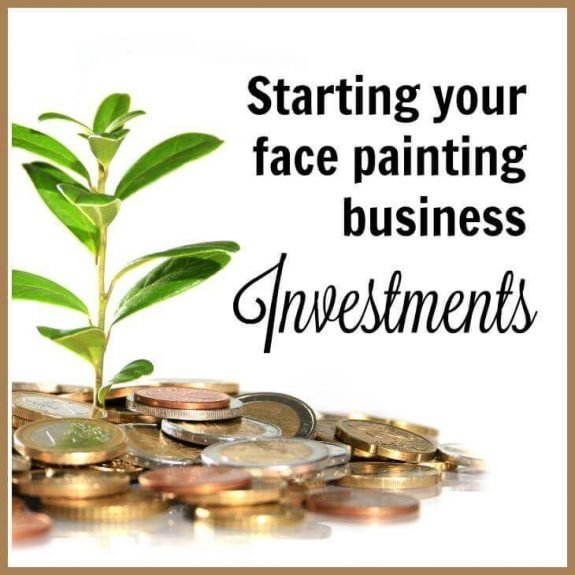 Starting your face painting business. Investments & hidden costs.